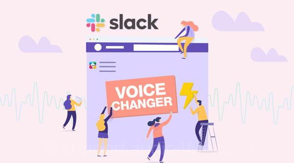 Slack Voice Changer | Use AV Voice Changer Software Diamond in Slack